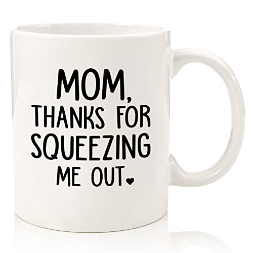 Squeezing Me Out Funny Mom Mug - Best